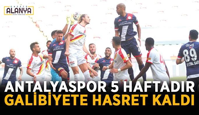 Antalyaspor 5 haftadır galibiyete hasret kaldı