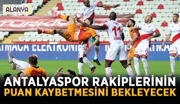Antalyaspor rakiplerinin puan kaybetmesini bekleyecek