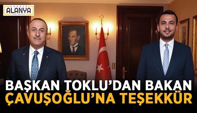 Başkan Toklu'dan Bakan Çavuşoğlu'na teşekkür
