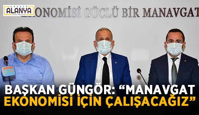 """MATSO Başkanı Güngör: """"Manavgat ekonomisi için çalışacağız"""""""