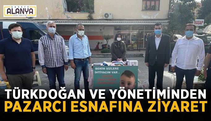 Türkdoğan ve yönetiminden pazarcı esnafına ziyaret