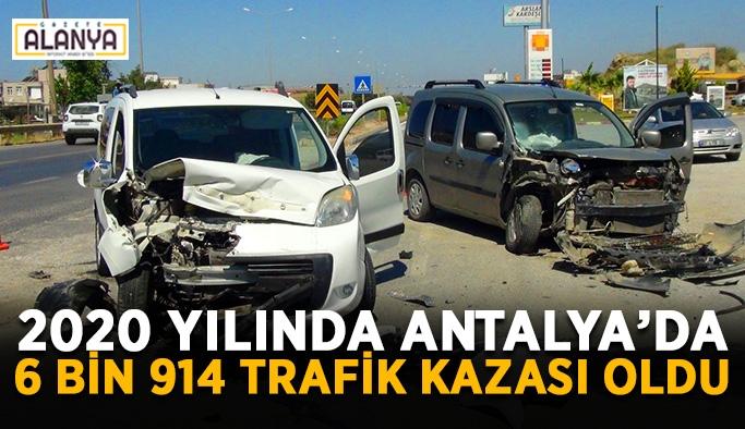 2020 yılında Antalya'da 6 bin 914 trafik kazası oldu