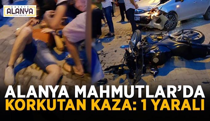 Alanya Mahmutlar'da korkutan kaza: 1 yaralı