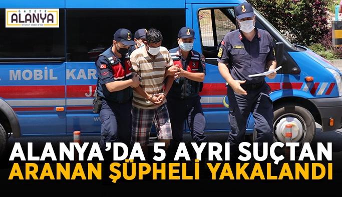 Alanya'da 5 ayrı suçtan aranan şüpheli yakalandı