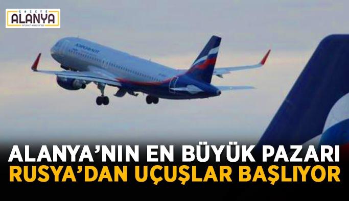 Alanya'nın en büyük pazarı Rusya'dan uçuşlar başlıyor