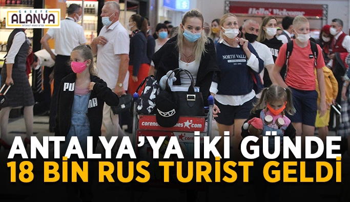 Antalya'ya iki günde 18 bin Rus turist geldi