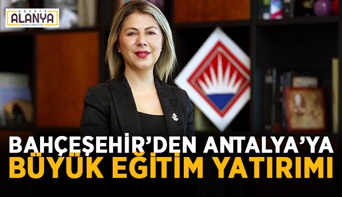 Bahçeşehir'den Antalya'ya büyük eğitim yatırımı