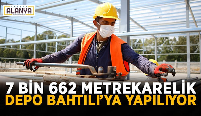 Bahtılı'ya 7 bin 662 metrekarelik depo yapılıyor