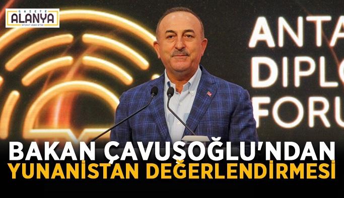 Bakan Çavuşoğlu'ndan Yunanistan değerlendirmesi
