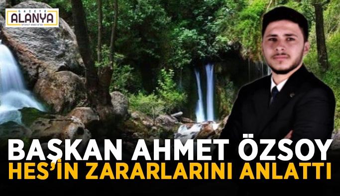 Başkan Ahmet Özsoy HES'in zararlarını anlattı