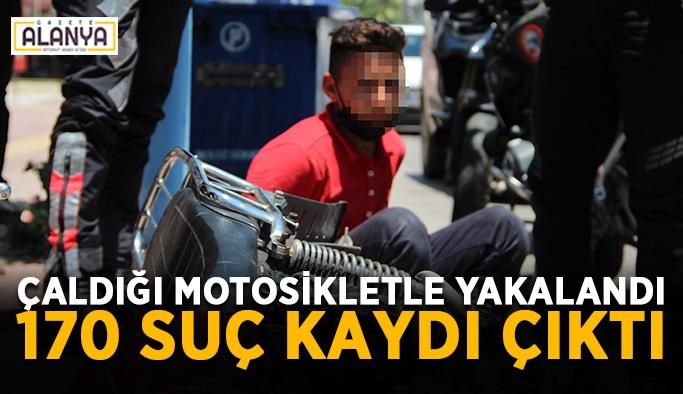 Çaldığı motosikletle yakalandı, 170 suç kaydı çıktı