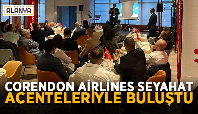 Corendon Airlines seyahat acenteleriyle buluştu