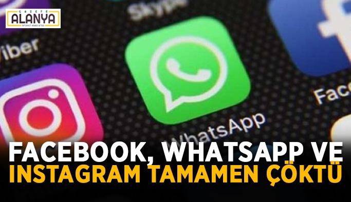 Facebook, WhatsApp ve Instagram tamamen çöktü