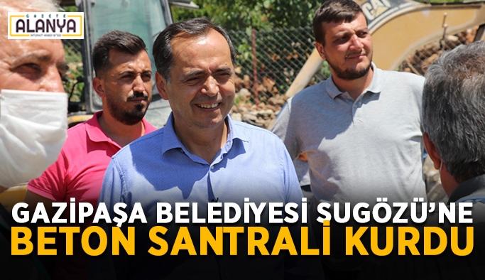 Gazipaşa Belediyesi Sugözü'ne beton santrali kurdu