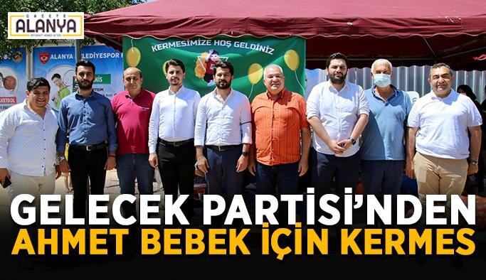 Gelecek Partisi'nden Ahmet bebek için kermes