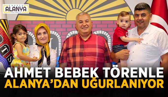 Minik Ahmet yarın Alanya'dan törenle uğurlanıyor