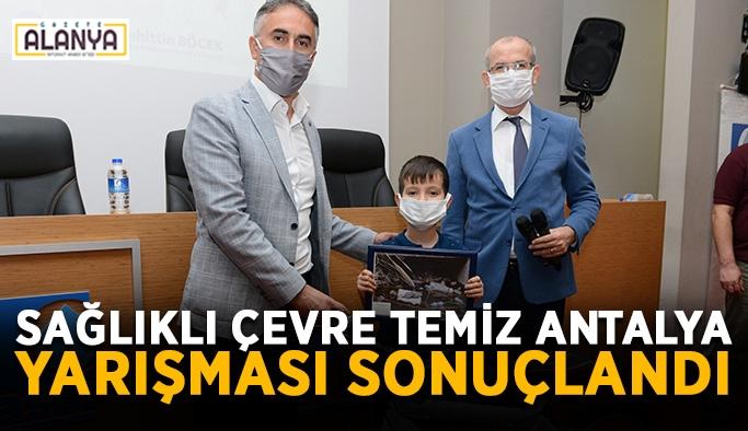 Sağlıklı Çevre Temiz Antalya yarışması sonuçlandı