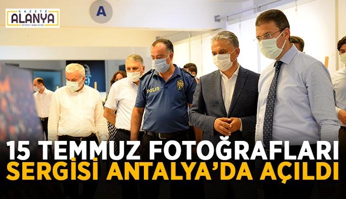 15 Temmuz fotoğrafları sergisi Antalya'da açıldı
