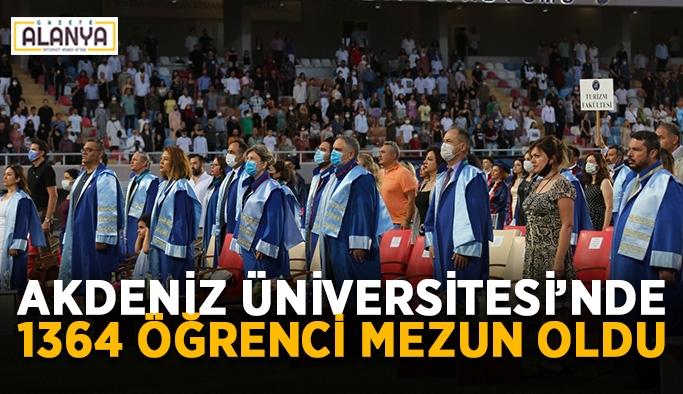 Akdeniz Üniversitesi'nde 1364 öğrenci mezun oldu