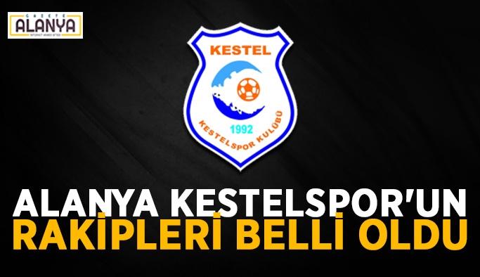 Alanya Kestelspor'un rakipleri belli oldu