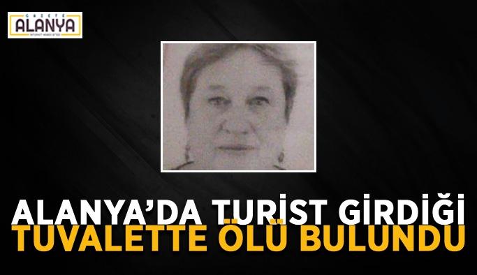 Alanya'da turist girdiği tuvalette ölü bulundu