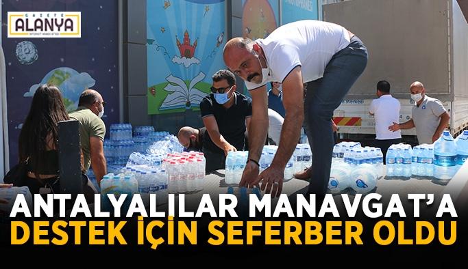 Antalyalılar Manavgat'a destek için seferber oldu