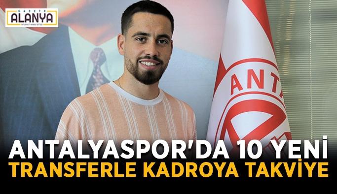 Antalyaspor'da 10 yeni transferle kadroya takviye