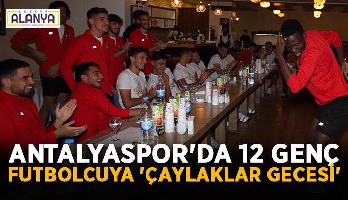 Antalyaspor'da 12 genç futbolcuya 'Çaylaklar Gecesi'