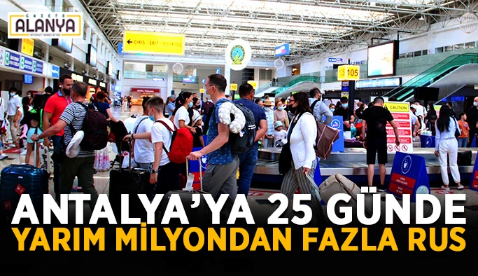 Antalya'ya 25 günde yarım milyondan fazla Rus