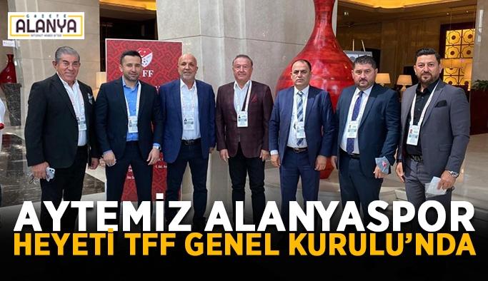 Aytemiz Alanyaspor heyeti TFF Genel Kurulu'nda