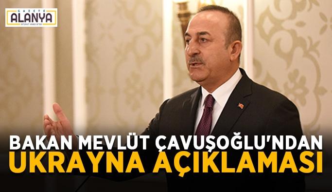 Bakan Mevlüt Çavuşoğlu'ndan Ukrayna açıklaması