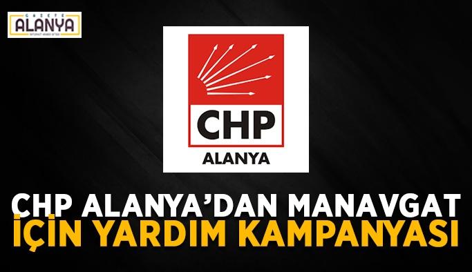 CHP Alanya'dan Manavgat için yardım kampanyası