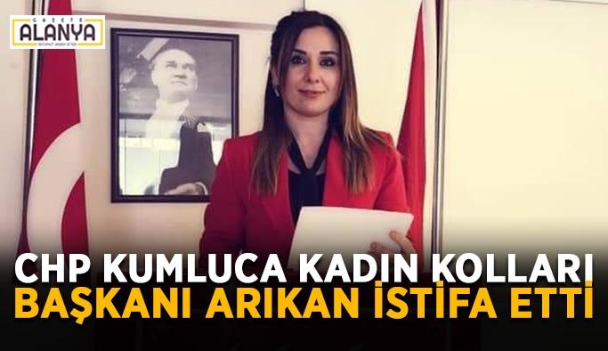 CHP Kumluca Kadın Kolları Başkanı Arıkan istifa etti