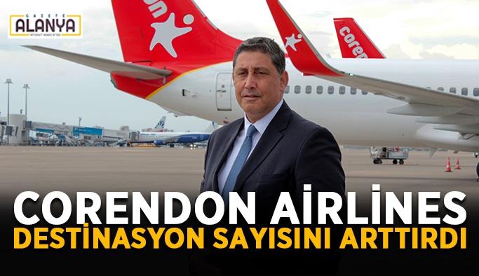 Corendon Airlines destinasyon sayısını arttırdı