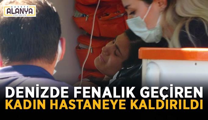 Denizde fenalık geçiren kadın hastaneye kaldırıldı