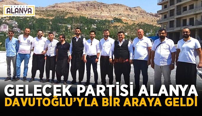 Gelecek Partisi Alanya Davutoğlu'yla bir araya geldi