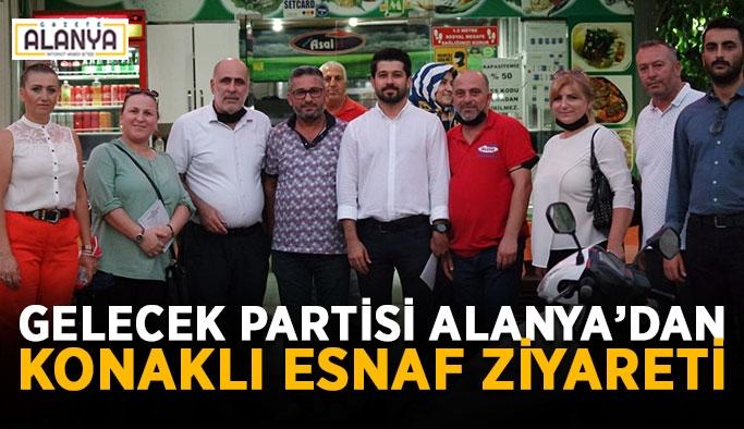 Gelecek Partisi Alanya'dan Konaklı esnaf ziyareti
