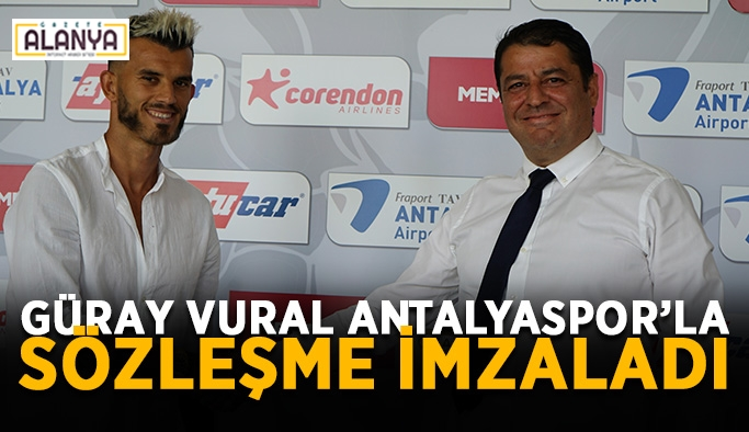 Güray Vural Antalyaspor'la sözleşme imzaladı