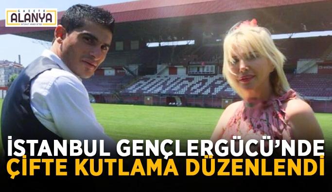 İstanbul Gençlergücü'nde çifte kutlama düzenlendi