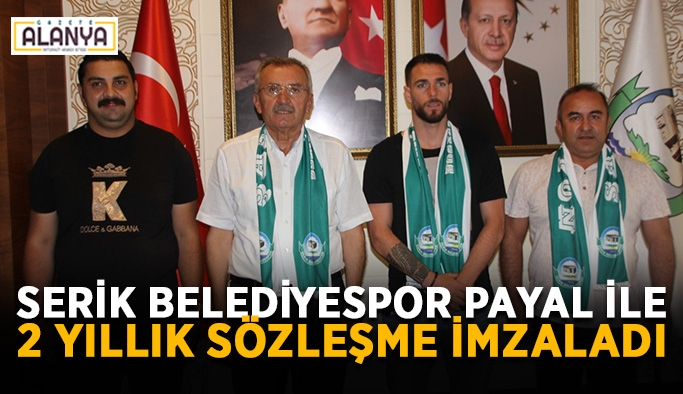 Serik Belediyespor Payal ile 2 yıllık sözleşme imzaladı
