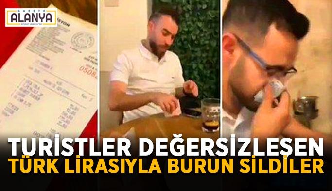 Turistler değersizleşen Türk lirasıyla burun sildiler