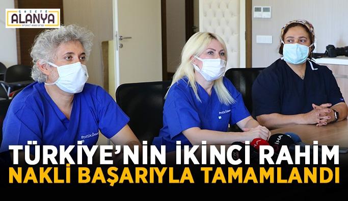 Türkiye'nin ikinci rahim nakli başarıyla tamamlandı