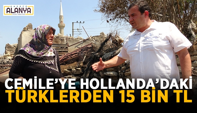 Cemile teyzeye Hollanda'daki Türklerden 15 bin TL