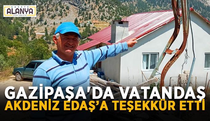 Gazipaşa'da vatandaş Akdeniz EDAŞ'a teşekkür etti