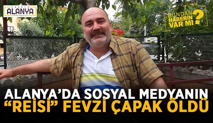 """Sosyal medyanın """"Reisi"""" Fevzi Çapak hayatını kaybetti"""