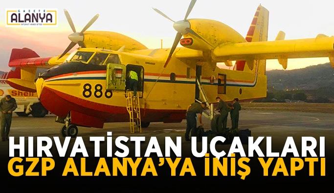 Yangın uçakları Alanya'ya geldi