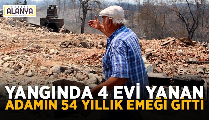 Yangında 4 evi yanan adamın 54 yıllık emeğigitti