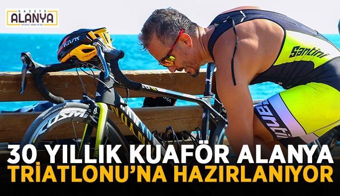 30 yıllık kuaför Alanya Triatlonu'na hazırlanıyor