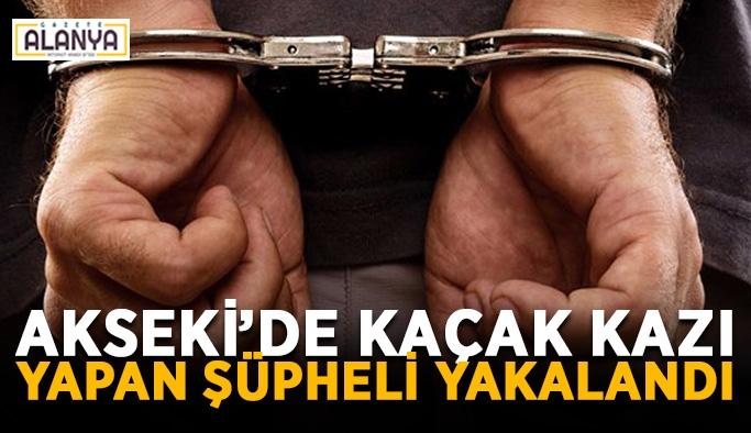 Akseki'de kaçak kazı yapan şüpheli yakalandı
