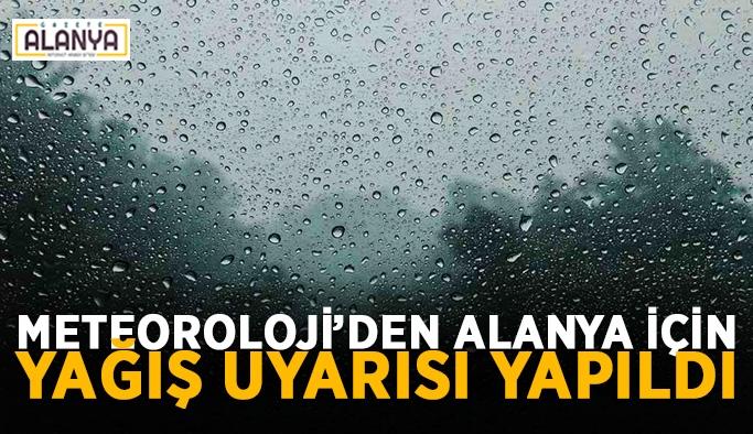 Alanya için kısa süreli yağış uyarısı